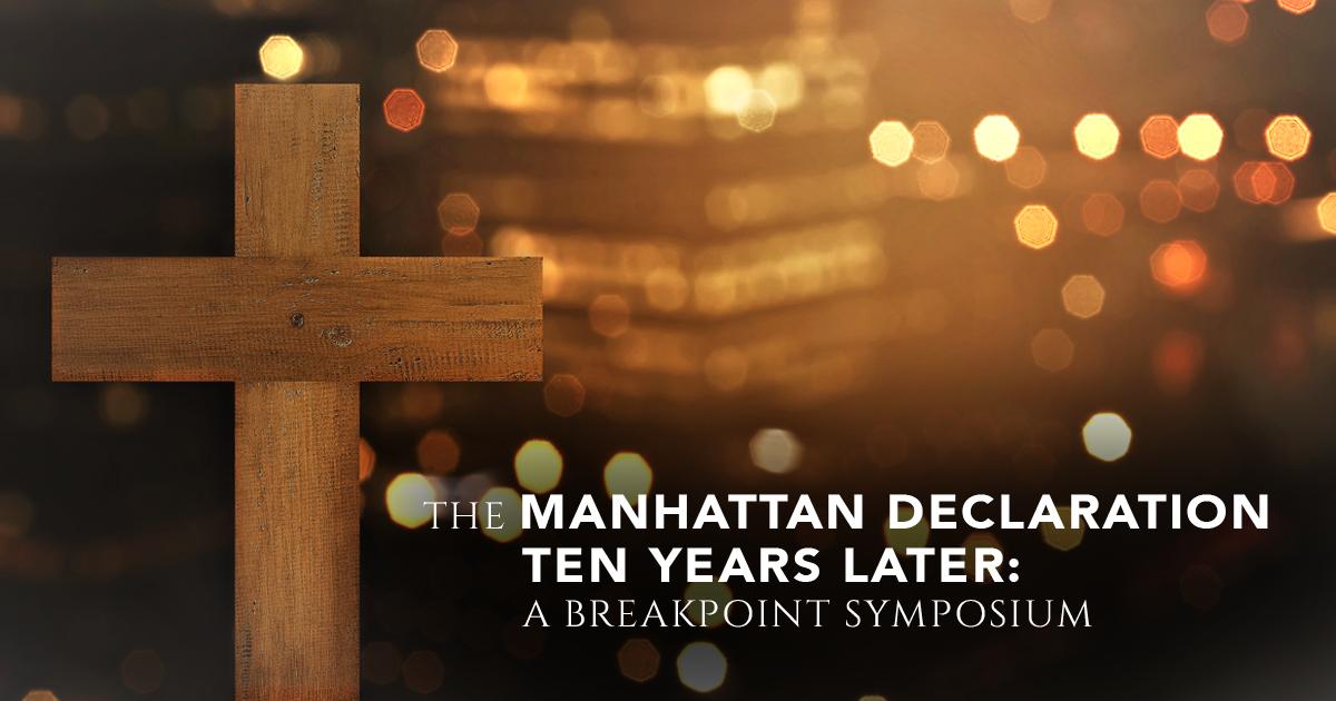 The Manhattan Declaration - Ten Years Later: A BreakPoint Symposium